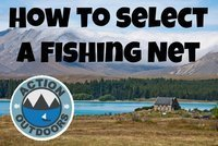 How to Select Your Fishing Nets